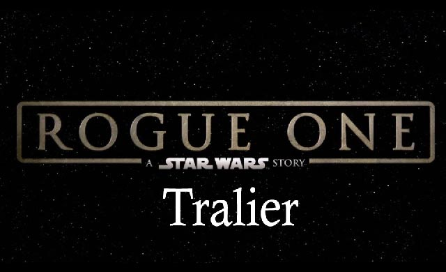 Rogue One : A Star Wars Story Trailer