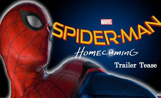 SPIDER MAN HOMECOMING Trailer Tease