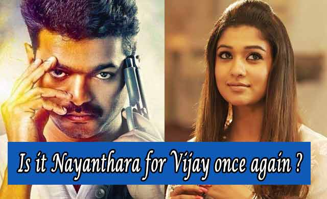 Is it Nayanthara for Vijay once again