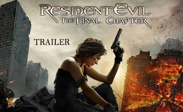 RESIDENT EVIL- THE FINAL CHAPTER  Official Trailer