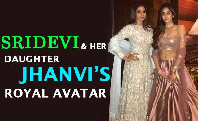 Sridevi and her Daughter Jhanvis Royal Avatar