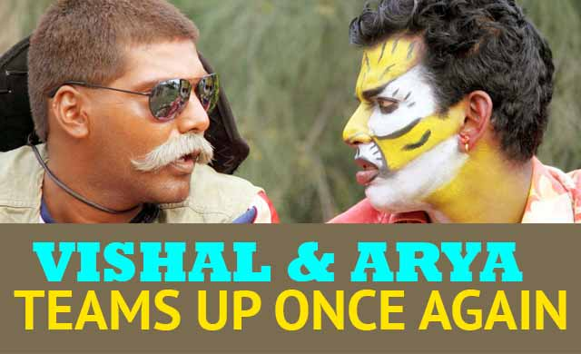 Vishal and Arya teams up once again