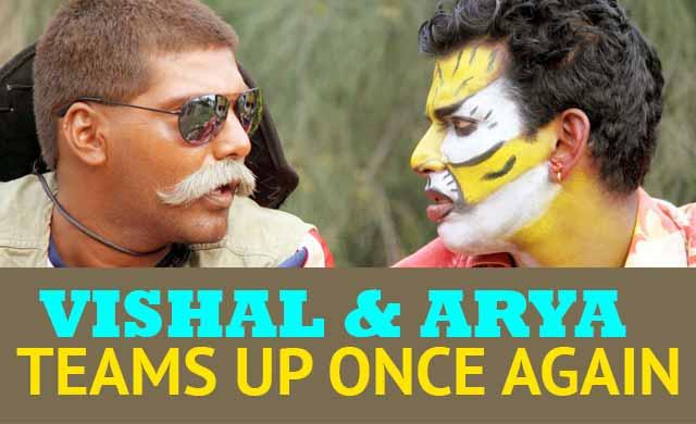 Vishal and Arya teams up once again