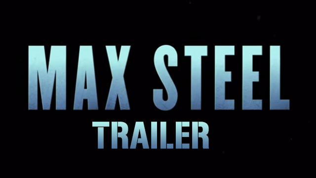 MAX STEEL Official Trailer