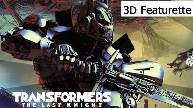 Transformers The Last Knight  3D Featurette