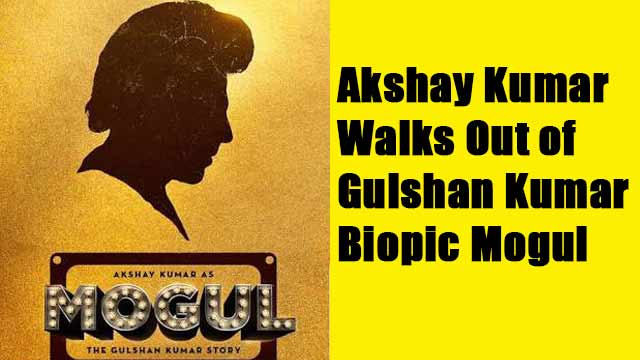 akshay kumar walks out of gulshan kumar biopic mogul