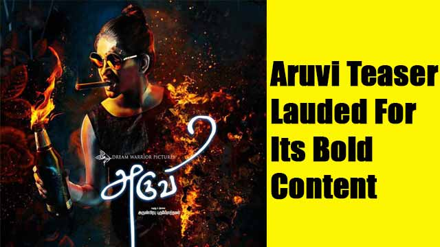 Aruvi teaser lauded for its bold content