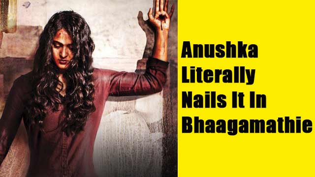 Anushka Literally Nails It In 'Bhaagamathie'