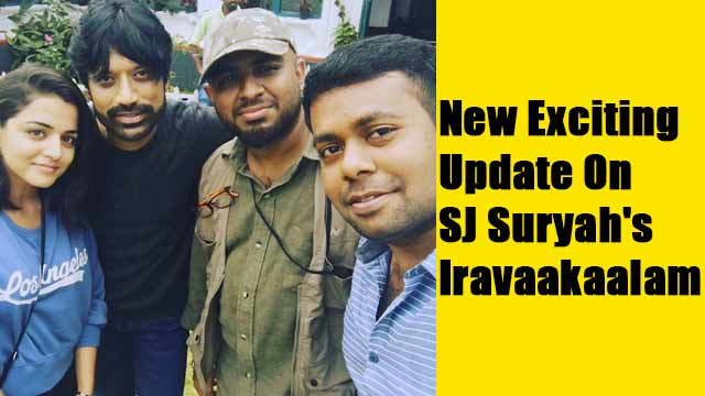 New Exciting Update On SJ Suryah's Iravaakaalam