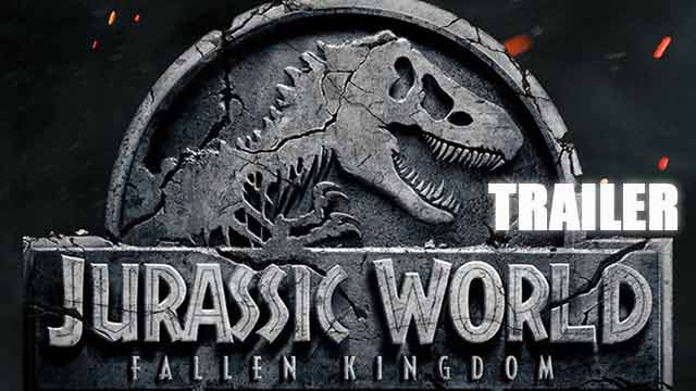 Jurassic World - Fallen Kingdom Trailer