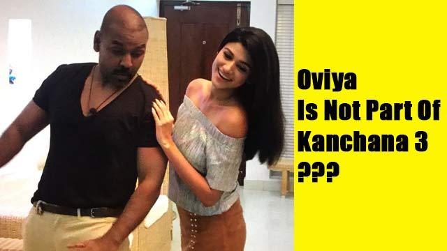 Oviya Is Not Part Of Kanchana 3?