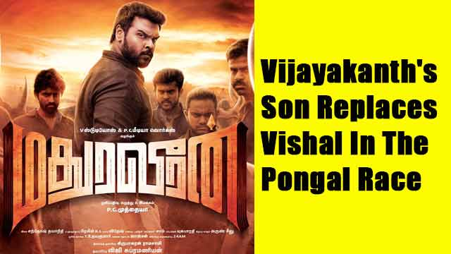 Vijayakanth's Son Replaces Vishal In The Pongal Race