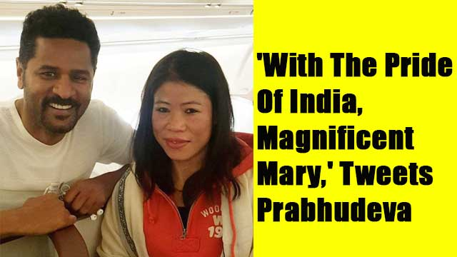 'With The Pride Of India, Magnificent Mary,' Tweets Prabhudeva