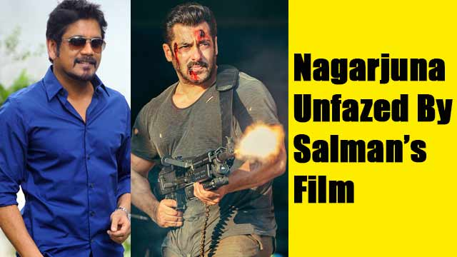 Nagarjuna Unfazed By Salman's Film