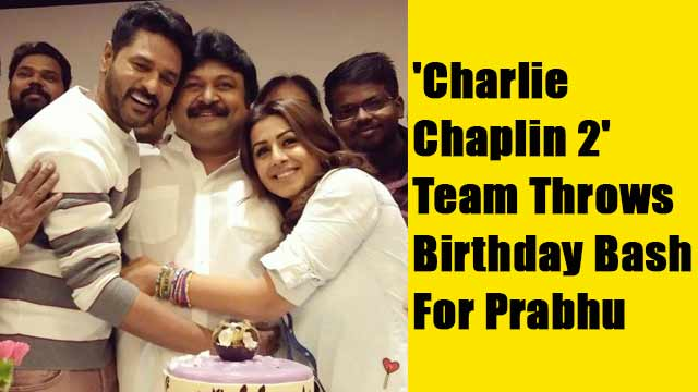 'Charlie Chaplin 2' Team Throws Birthday Bash For Prabhu