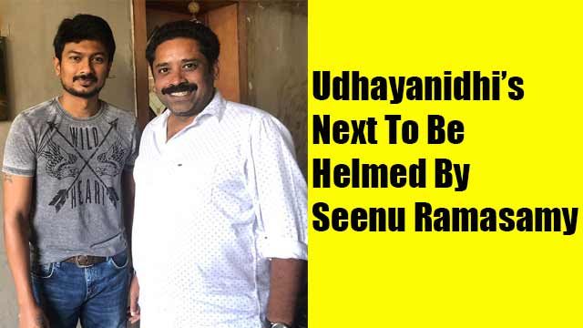 Udhayanidhi's Next To Be Helmed By Seenu Ramasamy