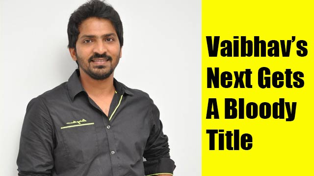 Vaibhav's Next Gets A Bloody Title