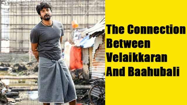 The Connection Between Velaikkaran And Baahubali