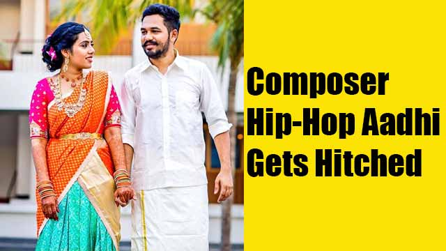 Composer Hiphop Aadhi Gets Hitched