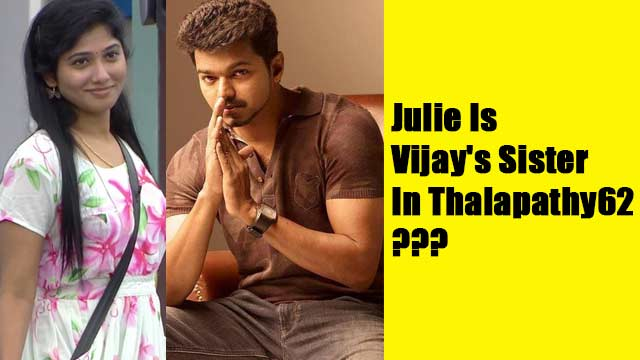 Julie Is Vijay's Sister In 'Thalapathy62'?