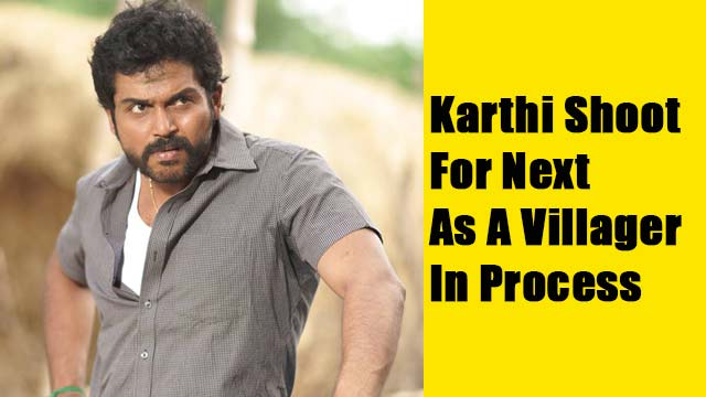 Karthi Shoot For Next As A Villager In Process