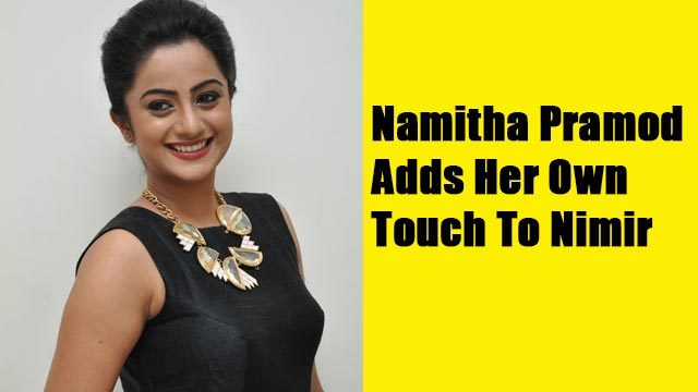 Namitha Pramod Adds Her Own Touch To Nimir