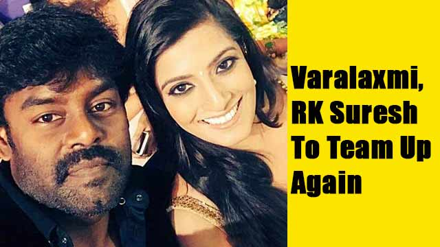 Varalaxmi And RK Suresh To Team Up Again