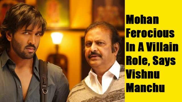 'Mohan Looks Ferocious In A Villain Role,' Says Vishnu Manchu
