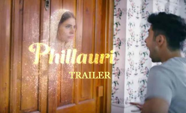 Phillauri Official Trailer