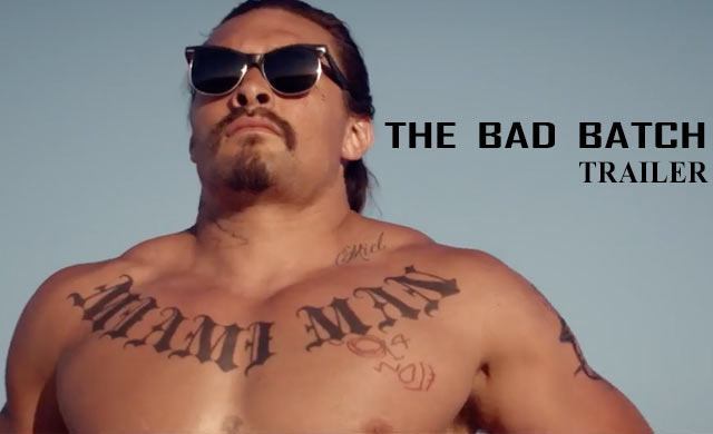 The Bad Batch Trailer