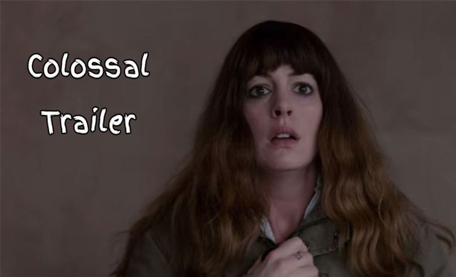 Colossal Movie Trailer