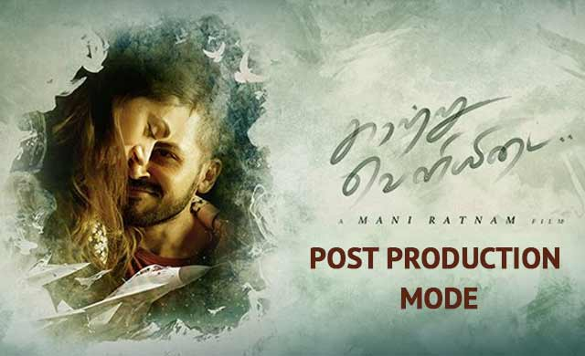 Kaatru Veliyidai Post Production Mode