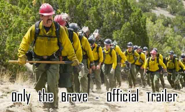 Only the Brave  OFFICIAL TRAILER