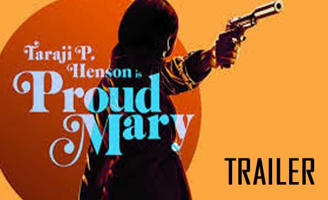 Proud Mary Movie Trailer