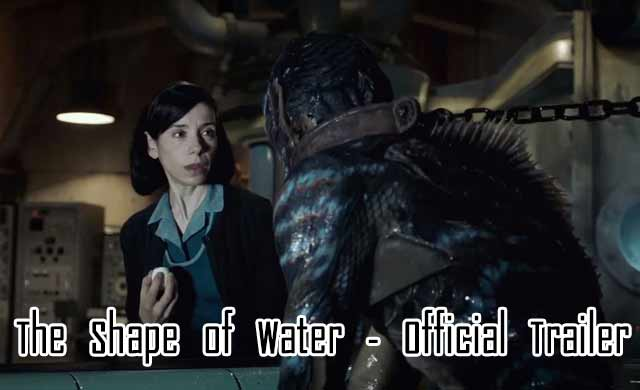 The Shape Of Water Movie Trailer