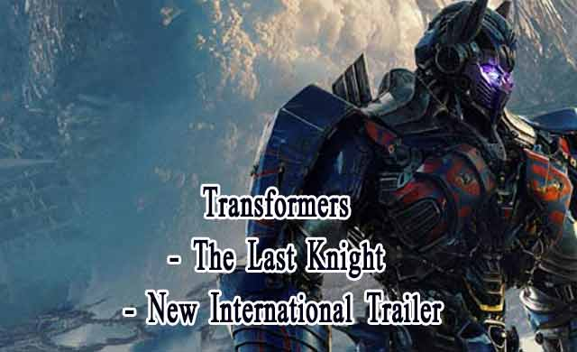 Transformers The Last Knight Official Trailer