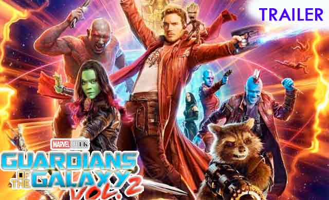 Guardians of the Galaxy Vol 2 Trailer 2