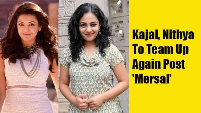Kajal, Nithya To Team Up Again Post 'Mersal'