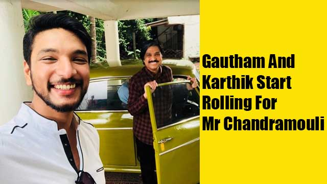 Gautham And Karthik Start Rolling For 'Mr Chandramouli'