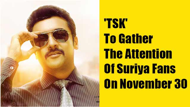 'TSK' To Gather The Attention Of Suriya Fans On November 30