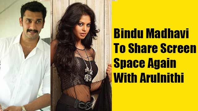 Bindu Madhavi To Share Screen Space Again With Arulnithi