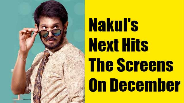 Nakul's Next Hits The Screens On December
