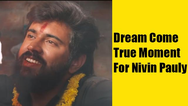 Dream Come True Moment For Nivin Pauly