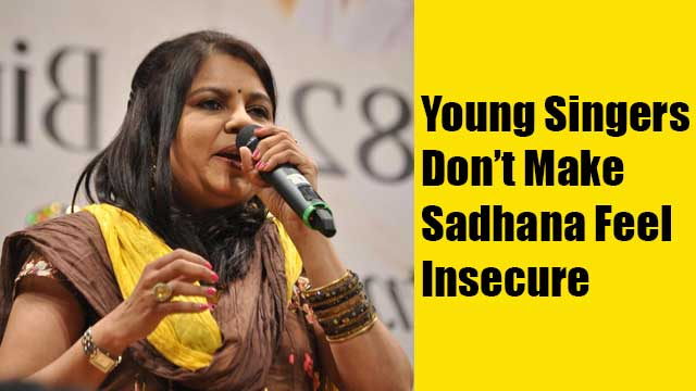 Young Singers Don't Make Sadhana Feel Insecure
