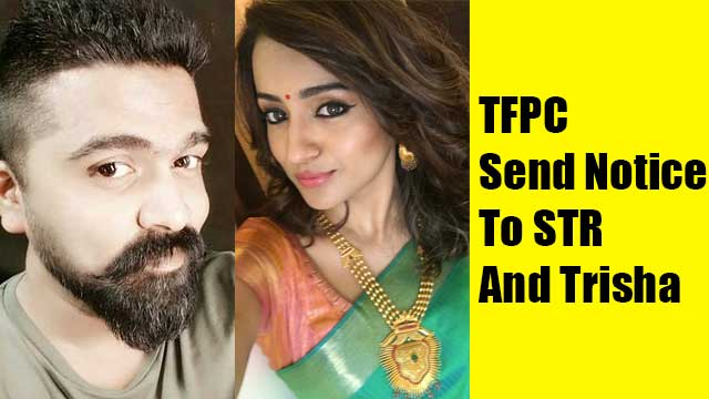 TFPC send Notice to STR and trisha