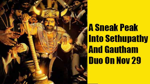 A Sneak Peak Into Sethupathy - Gautham Duo On Nov 29