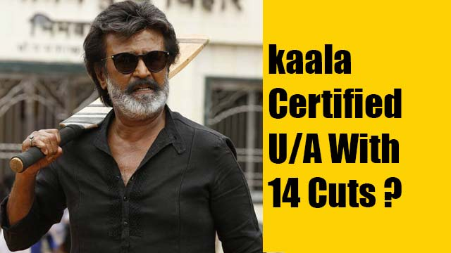 kaala Certified U/A With 14 Cuts ?