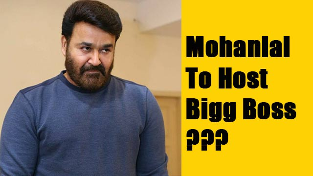 Mohanlal To Host Bigg Boss?