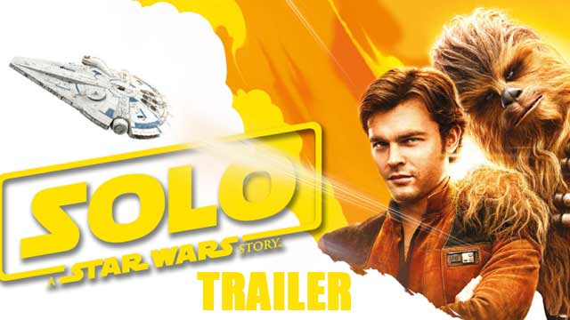 Solo: Star Wars Trailer