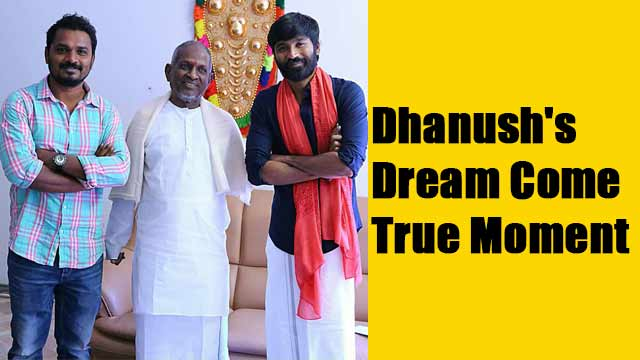 Dhanush's Dream Come True Moment